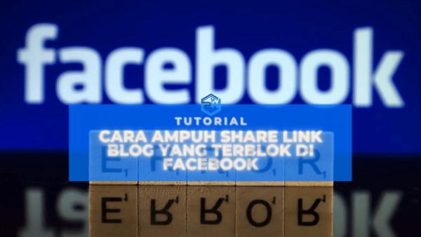 Cara Ampuh Share Link Blog yang Terblok di Facebook